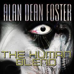 The Human Blend Audiobook, by Alan Dean Foster