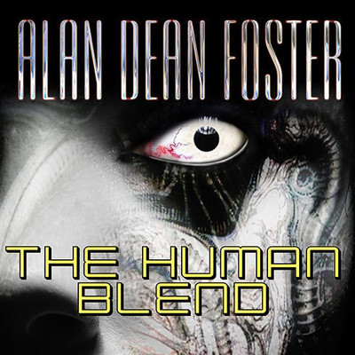 The Human Blend Audiobook, by Alan Dean Foster
