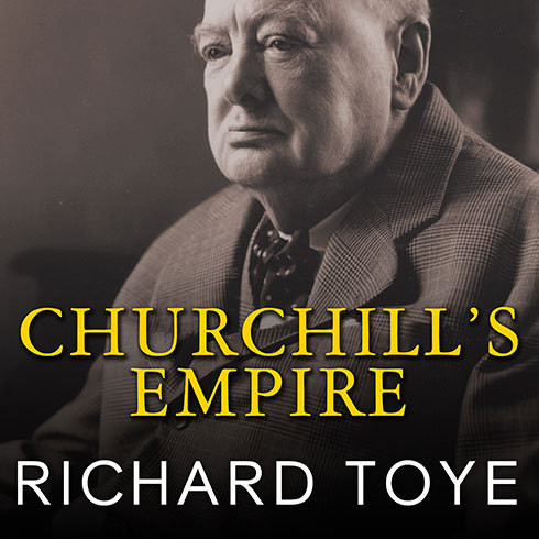 Printable Churchill's Empire: The World That Made Him and the World He Made Audiobook Cover Art