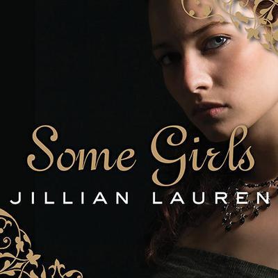 Some Girls: My Life in a Harem Audiobook, by Jillian Lauren