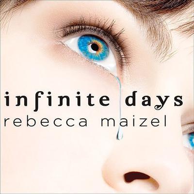 Infinite Days: A Vampire Queen Novel Audiobook, by Rebecca Maizel