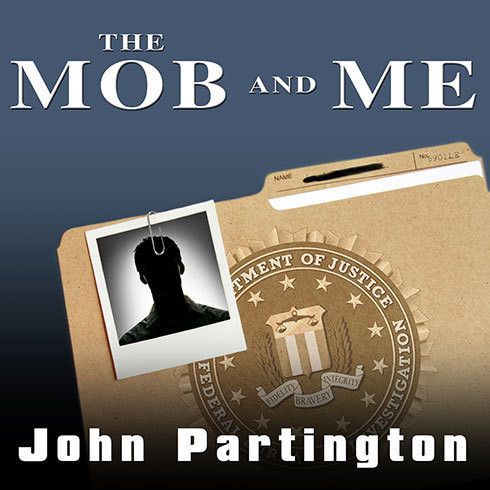 Printable The Mob and Me: Wiseguys and the Witness Protection Program Audiobook Cover Art