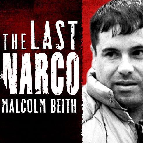 Printable The Last Narco: Inside the Hunt for El Chapo, the World's Most-Wanted Drug Lord Audiobook Cover Art