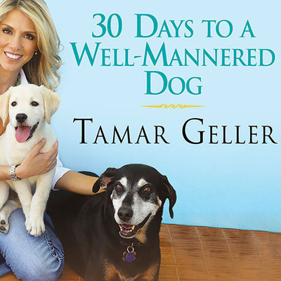 30 Days to a Well-Mannered Dog: The Loved Dog Method Audiobook, by Tamar Geller