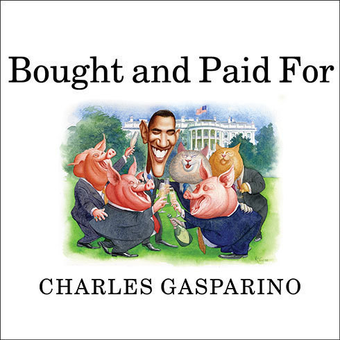 Printable Bought and Paid For: The Unholy Alliance Between Barack Obama and Wall Street Audiobook Cover Art