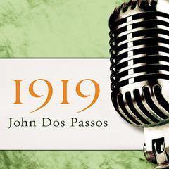 1919 Audiobook, by John Dos Passos