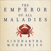 The Emperor of All Maladies: A Biography of Cancer Audiobook, by Siddhartha Mukherjee
