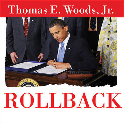 Rollback: Repealing Big Government Before the Coming Fiscal Collapse Audiobook, by Thomas E. Woods