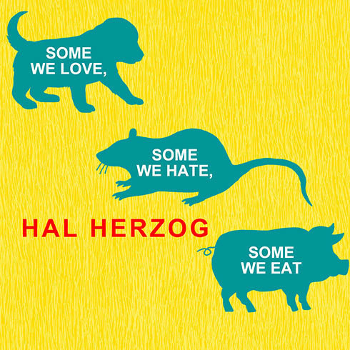 Printable Some We Love, Some We Hate, Some We Eat: Why It's So Hard to Think Straight about Animals Audiobook Cover Art