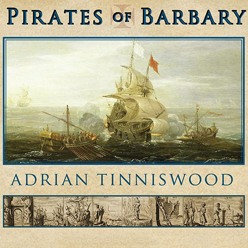 Printable Pirates of Barbary: Corsairs, Conquests and Captivity in the Seventeenth-Century Mediterranean Audiobook Cover Art
