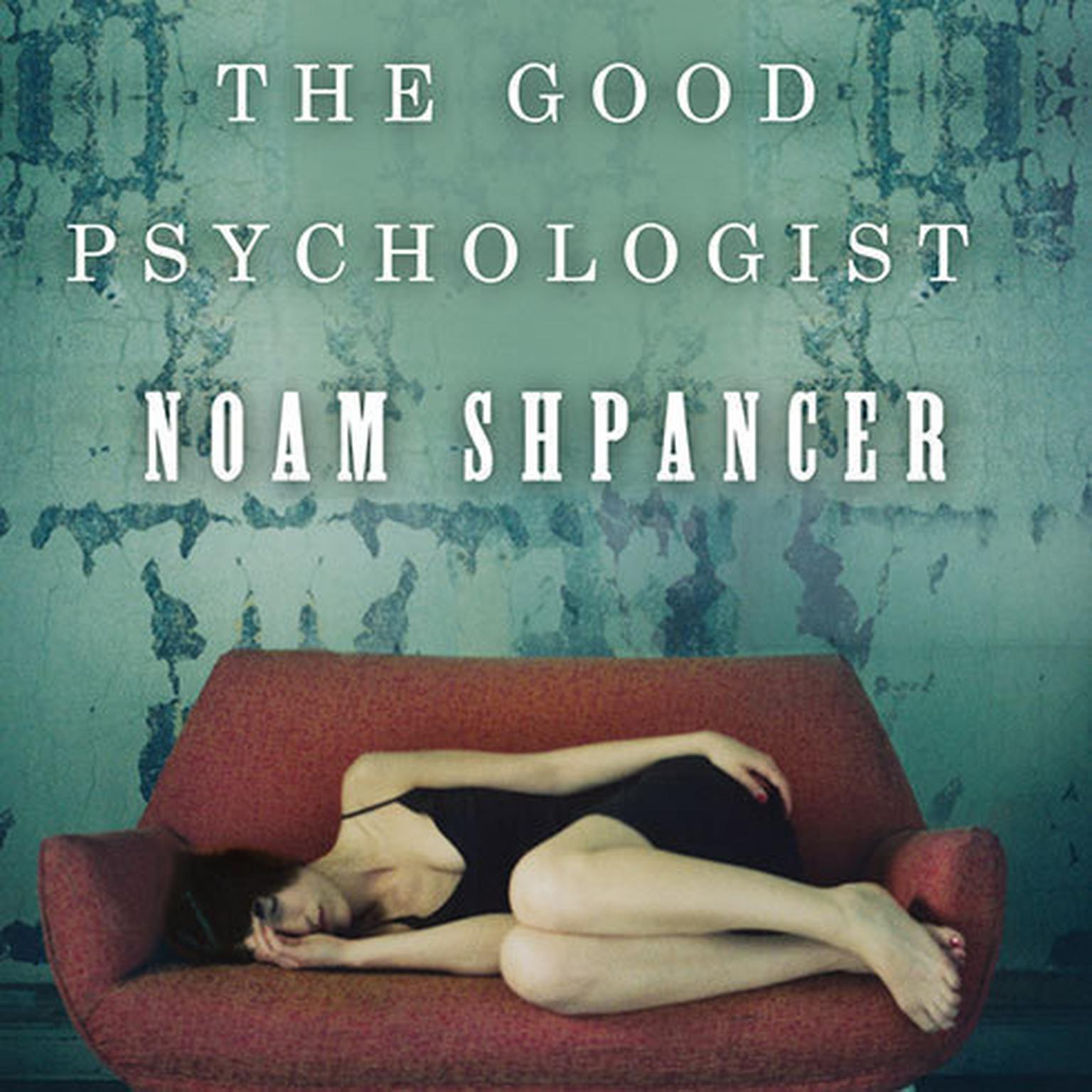 Printable The Good Psychologist: A Novel Audiobook Cover Art