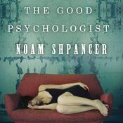 The Good Psychologist: A Novel, by Noam Shpancer
