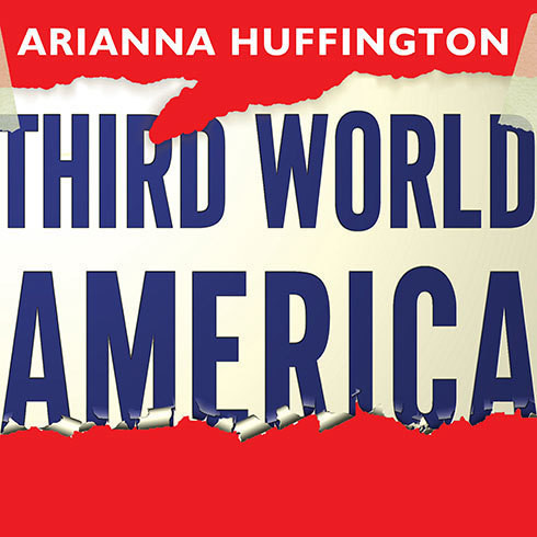 Printable Third World America: How Our Politicians Are Abandoning the Middle Class and Betraying the American Dream Audiobook Cover Art