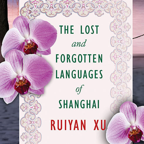 Printable The Lost and Forgotten Languages of Shanghai: A Novel Audiobook Cover Art