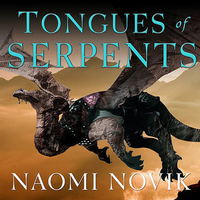 Tongues of Serpents Audiobook, by Naomi Novik