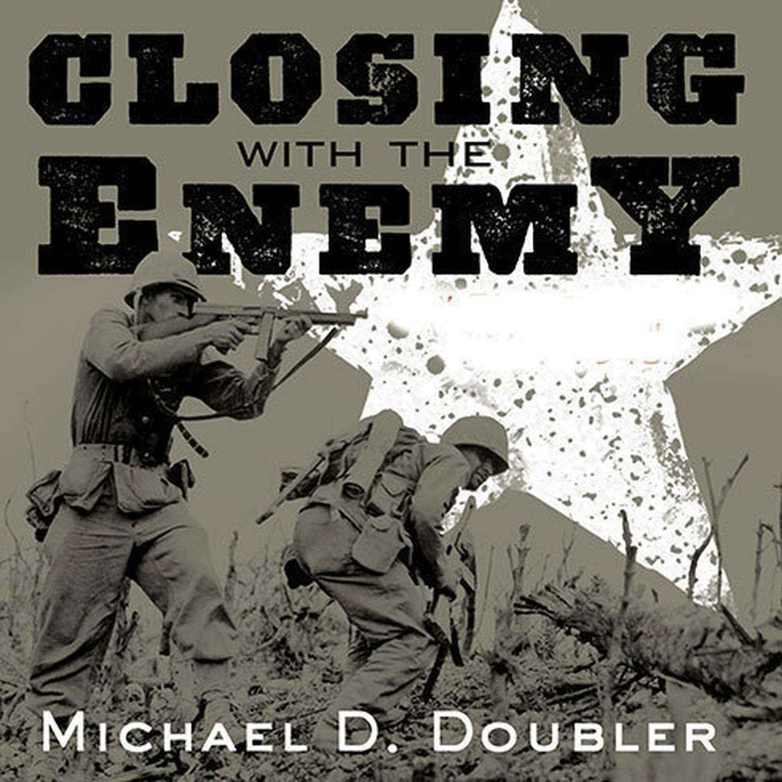 Printable Closing with the Enemy: How GIs Fought the War in Europe, 1944-1945 Audiobook Cover Art