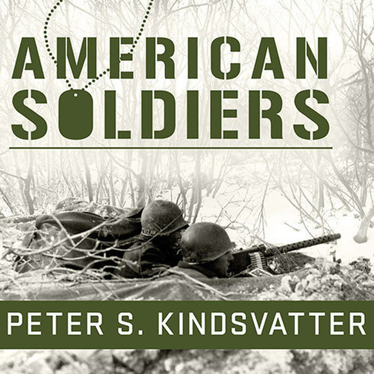 Printable American Soldiers: Ground Combat in the World Wars, Korea, and Vietnam Audiobook Cover Art