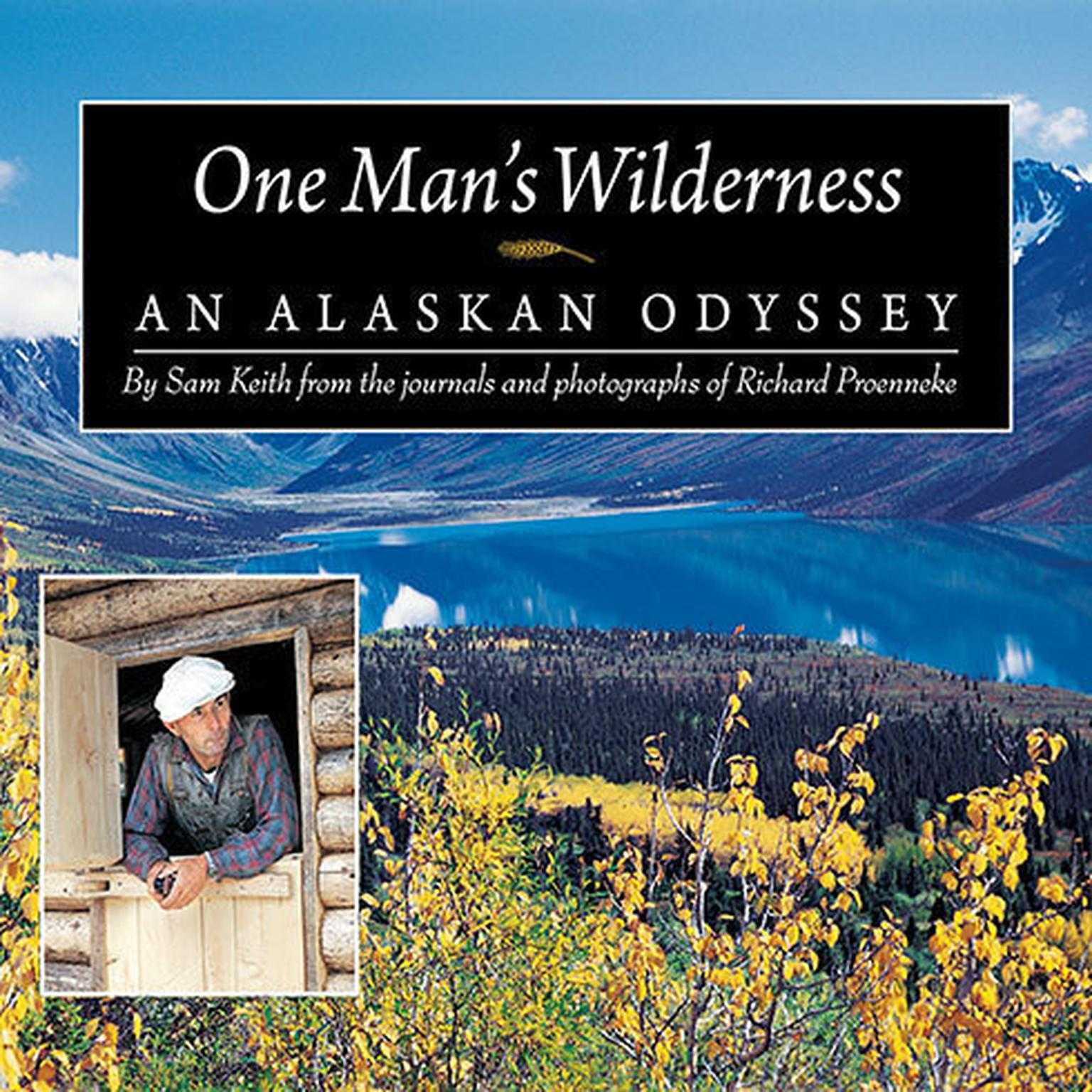 Printable One Man's Wilderness: An Alaskan Odyssey Audiobook Cover Art