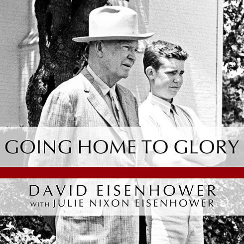Printable Going Home to Glory: A Memoir of Life with Dwight D. Eisenhower, 1961-1969 Audiobook Cover Art