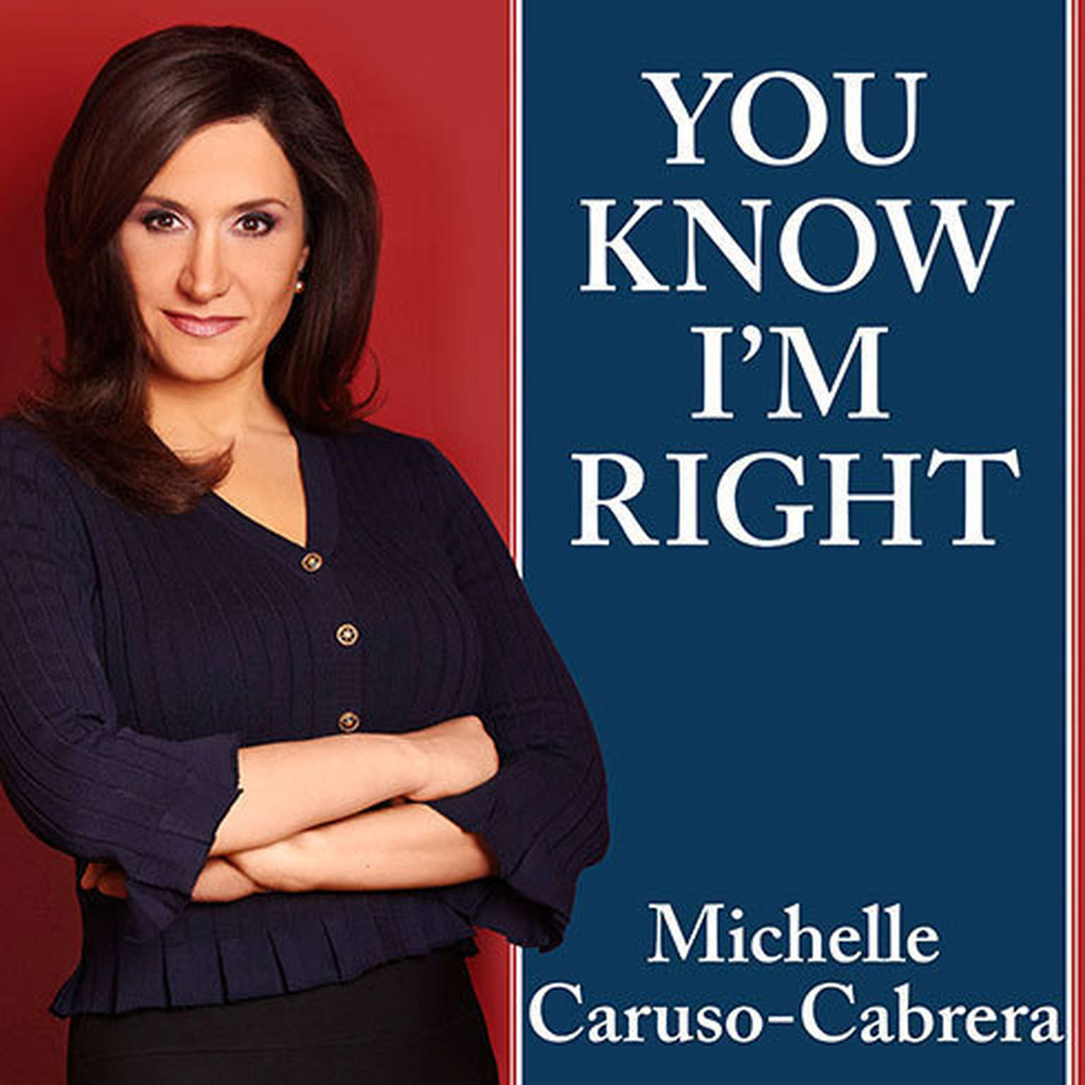 Printable You Know I'm Right: More Prosperity, Less Government Audiobook Cover Art