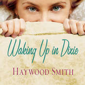 Waking Up in Dixie: A Novel, by Haywood Smith