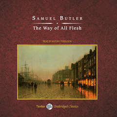 The Way of All Flesh Audiobook, by Samuel Butler