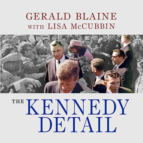 Printable The Kennedy Detail: JFK's Secret Service Agents Break Their Silence Audiobook Cover Art
