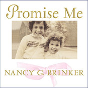 Promise Me: How a Sister's Love Launched the Global Movement to End Breast Cancer, by Nancy G. Brinker