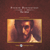 The Idiot, by Fyodor Dostoevsky