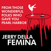 From Those Wonderful Folks Who Gave You Pearl Harbor: Front-Line Dispatches from the Advertising War, by Jerry Della Femina