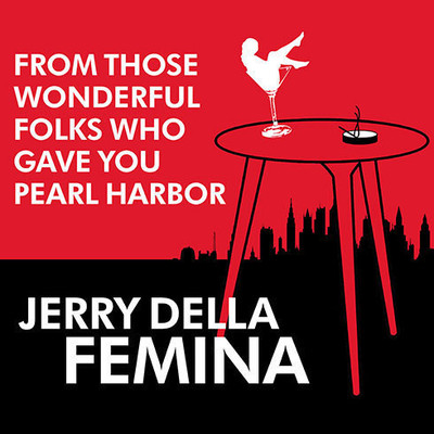 From Those Wonderful Folks Who Gave You Pearl Harbor: Front-Line Dispatches from the Advertising War Audiobook, by Jerry Della Femina