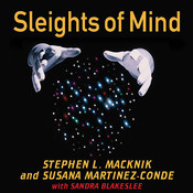 Sleights of Mind: What the Neuroscience of Magic Reveals About Our Everyday Deceptions Audiobook, by Stephen L. Macknik, Susana Martinez-Conde
