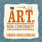 The Art of Non-Conformity: Set Your Own Rules, Live the Life You Want, and Change the World, by Chris Guillebeau
