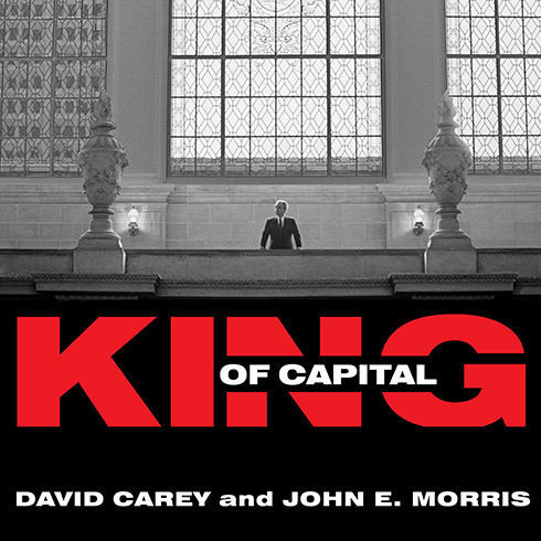 Printable King of Capital: The Remarkable Rise, Fall, and Rise Again of Steve Schwarzman and Blackstone Audiobook Cover Art