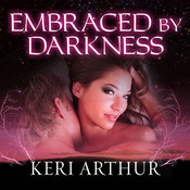 Embraced by Darkness Audiobook, by Keri Arthur