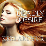 Deadly Desire Audiobook, by Keri Arthur