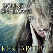 Bound to Shadows, by Keri Arthur