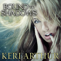 Bound to Shadows Audiobook, by Keri Arthur