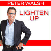 Lighten Up: Love What You Have, Have What You Need, Be Happier with Less, by Peter Walsh