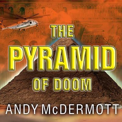 The Pyramid of Doom: A Novel Audiobook, by Andy McDermott