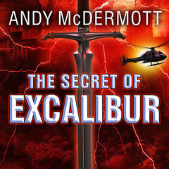 The Secret of Excalibur: A Novel Audiobook, by Andy McDermott