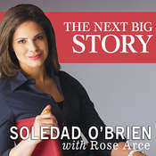 The Next Big Story: My Journey Through the Land of Possibilities Audiobook, by Soledad O'Brien