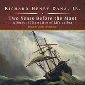 Two Years Before the Mast: A Personal Narrative of Life at Sea, by Richard Henry Dana