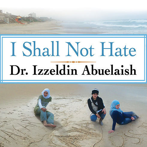 Printable I Shall Not Hate: A Gaza Doctor's Journey on the Road to Peace and Human Dignity Audiobook Cover Art