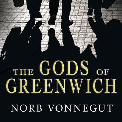 The Gods of Greenwich: A Novel Audiobook, by Norb Vonnegut