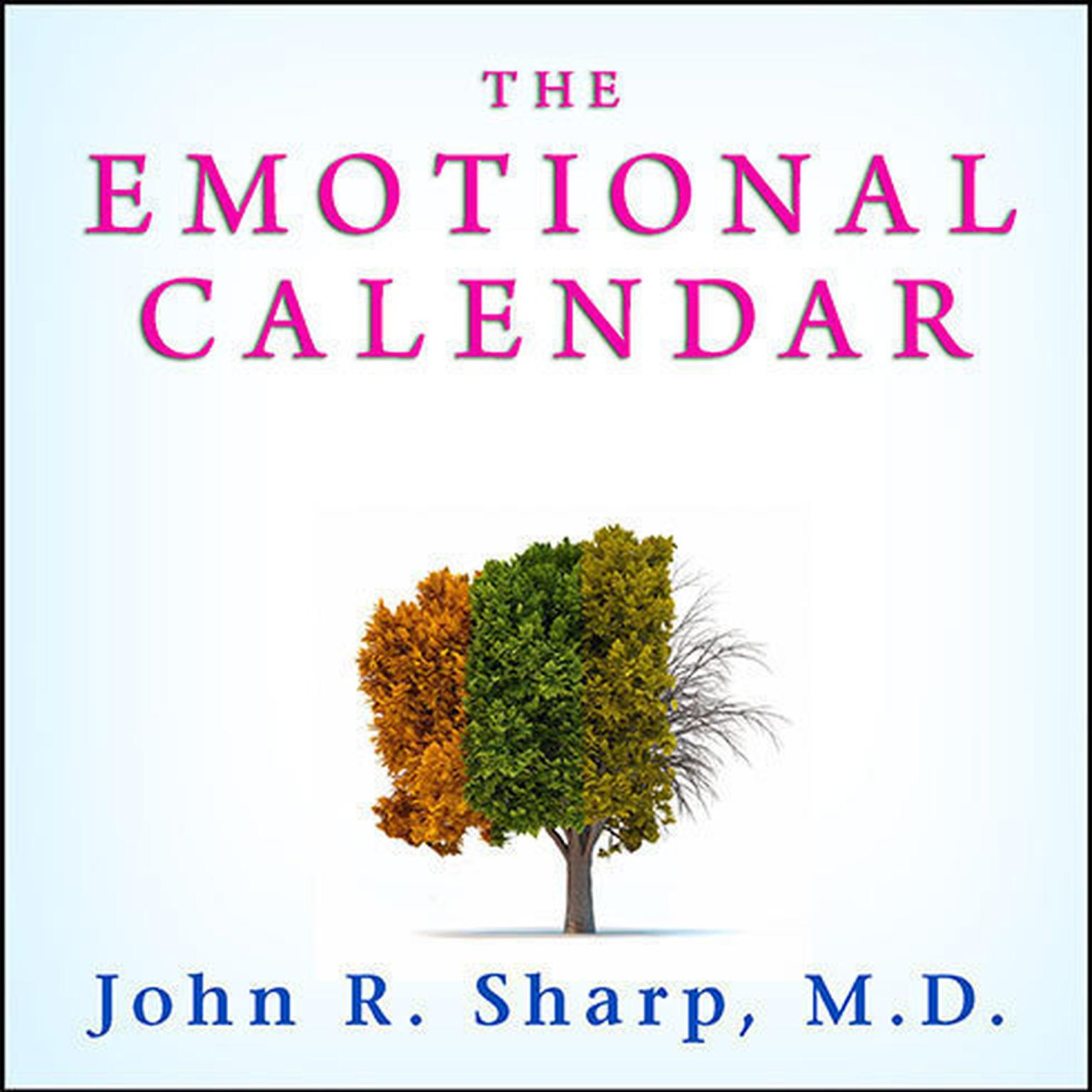 Printable The Emotional Calendar: Understanding Seasonal Influences and Milestones to Become Happier, More Fulfilled, and in Control of Your Life Audiobook Cover Art