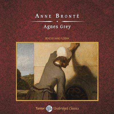 Agnes Grey Audiobook, by Anne Brontë