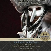 Scaramouche: A Romance of the French Revolution, by Rafael Sabatini