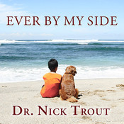 Ever By My Side: A Memoir in Eight [Acts] Pets Audiobook, by Nick Trout