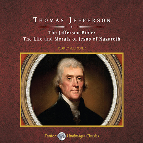 Printable The Jefferson Bible: The Life and Morals of Jesus of Nazareth Audiobook Cover Art